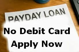 Payday Loans No Debit Card: Ideal Way To Get Cash Not Using Debit Cards