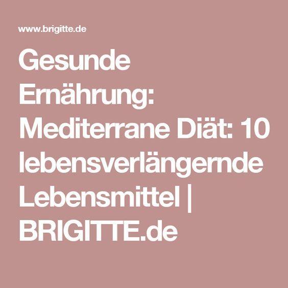 Gesunde Ernährung: Mediterrane Diät: 10 lebensverlängernde Lebensmittel | BRIGITTE.de