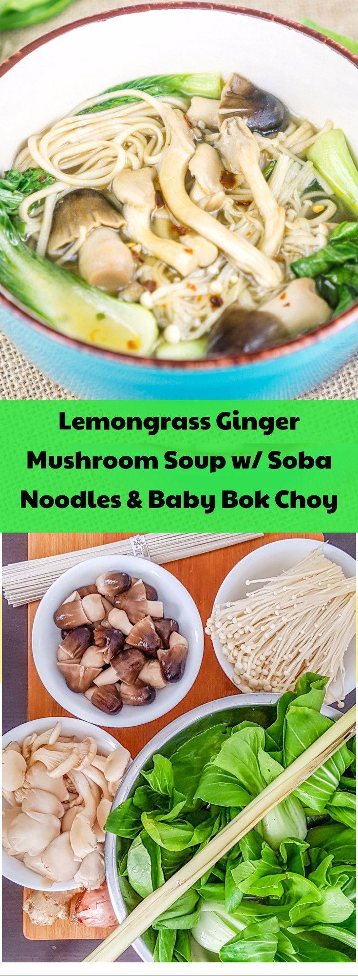Lemongrass Ginger Mushroom Soup with Soba Noodles and Baby Bok Choy - babaganosh.org #vegan #vegetarian #soup #comfortfood #lemongrass #ginger #mushrooms #mushroomsoup #enoki