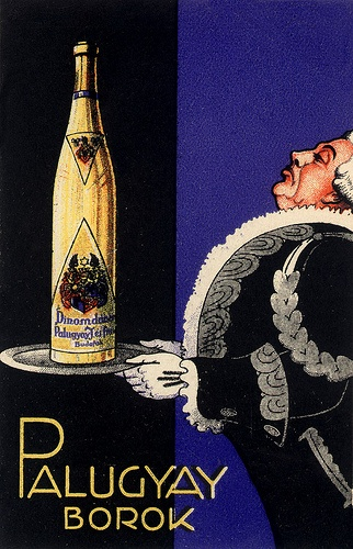 Vintage Hungarian Advertisement - Palugyai wines 1925 Collected by: http://www.pinterest.com/bookpublicist/ #Magyar #Hungarian #plakat #poszter #alcohol #marketing #vintage