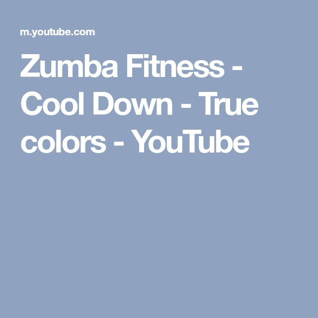 Zumba Fitness - Cool Down - True colors - YouTube