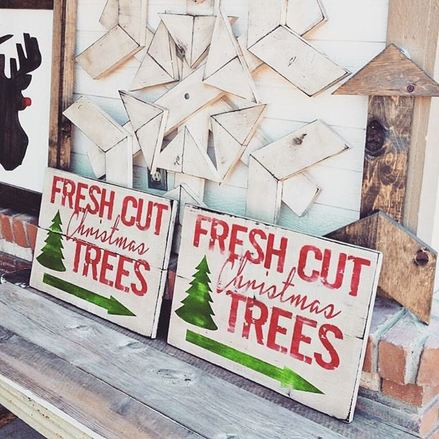 Fresh Cut Christmas Trees! Stencils: @alliejanedesigns  Signs: @thesaturdayshoppe