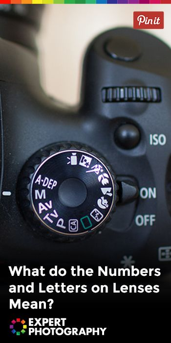 What do the Numbers and Letters on Lenses Mean? Really handy to know stuff as you get past composition and exposure triangle  basics.