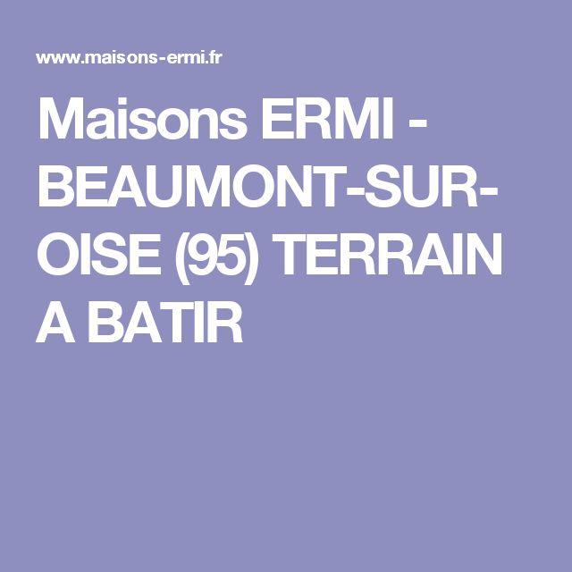 Maisons ERMI -  BEAUMONT-SUR-OISE  (95)  TERRAIN A BATIR