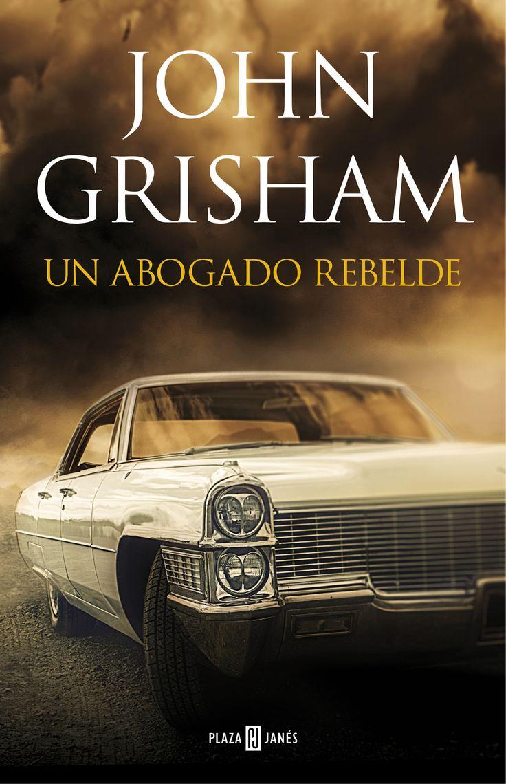 Un Abogado rebelde / John Grisham