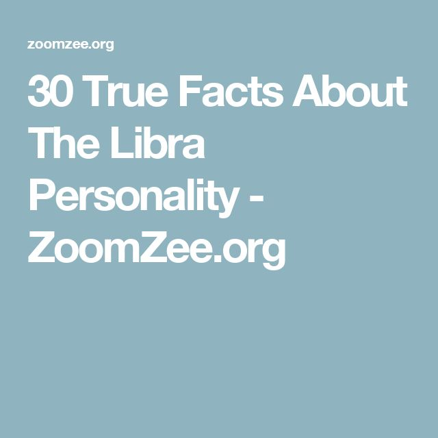 30 True Facts About The Libra Personality - ZoomZee.org
