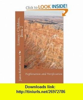 Iceman Children, Book 2 Exploration and Verification (9781456348465) James Wilson , ISBN-10: 1456348469  , ISBN-13: 978-1456348465 ,  , tutorials , pdf , ebook , torrent , downloads , rapidshare , filesonic , hotfile , megaupload , fileserve