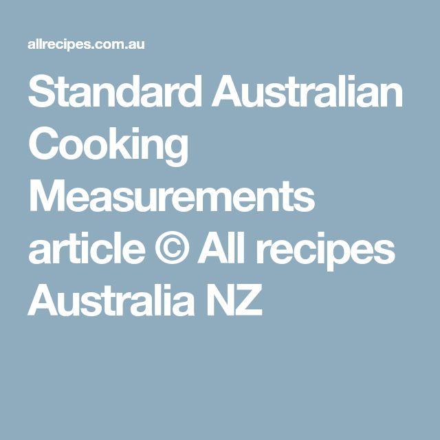 Standard Australian Cooking Measurements article © All recipes Australia NZ