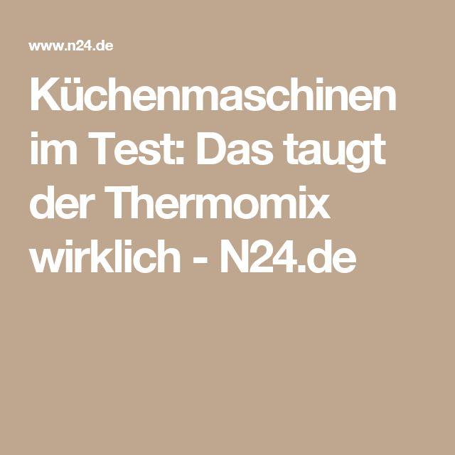 Küchenmaschinen im Test: Das taugt der Thermomix wirklich - N24.de