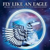 Fly Like an Eagle: An All-Star Tribute to the Steve Miller Band [CD]