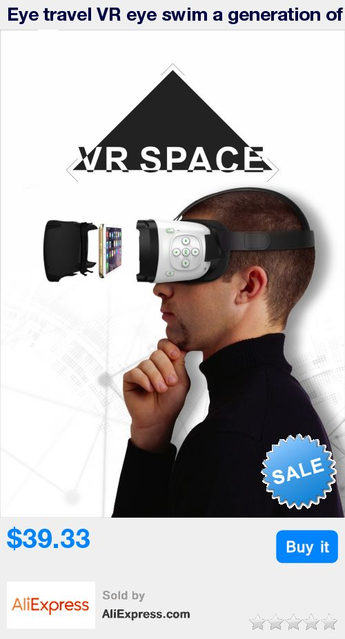Eye travel VR eye swim a generation of Bluetooth VR virtual reality glasses IOS Android compatible 3D mobile cinema * Pub Date: 22:35 Jul 12 2017