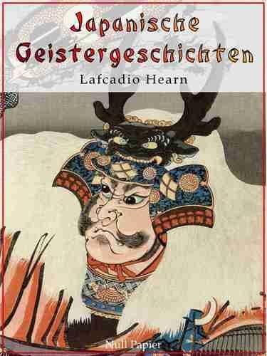 Lafcadio Hearn: Japanische Geistergeschichten - Illustrierte Fassung