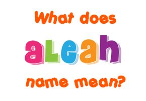 Meaning of Aleah Name
