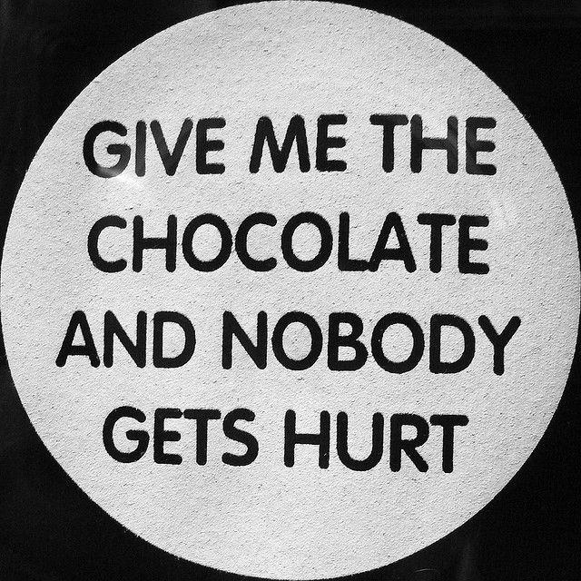Gotta have my chocolate!!!