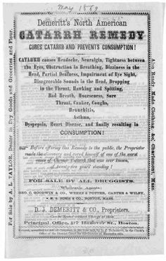 """Demeritt's North American catarrh remedy cures catarrh and prevents consumption! ... Boston 1869.""  ** Huh?  Seems like it cured Everything, including schizophrenia ""Disagreeable Sounds in the Head"". Or maybe it meant ear ringing."