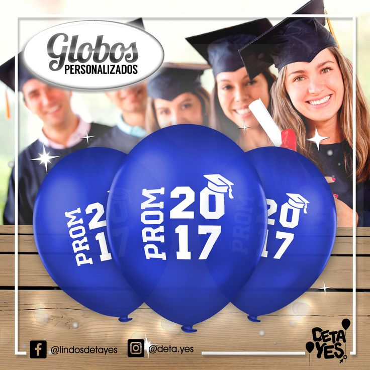 Globos Personalizados para Fiesta de PROM BACHILLERES, Somos @deta_yes , Envíos a Toda Colombia, Pedidos 3185657519