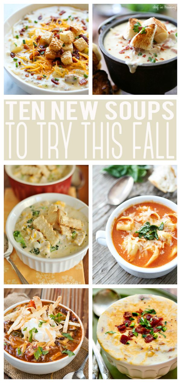 10 New Soups To Try This Fall - yummy soup recipes