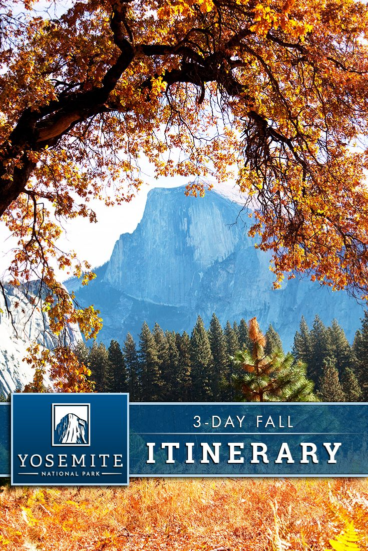 3 Day Fall Itinerary In Yosemite National Park In 2020 National Parks Yosemite National Park Yosemite Falls