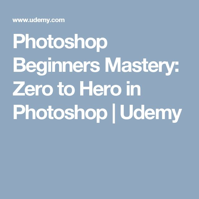 Photoshop Beginners Mastery: Zero to Hero in Photoshop | Udemy