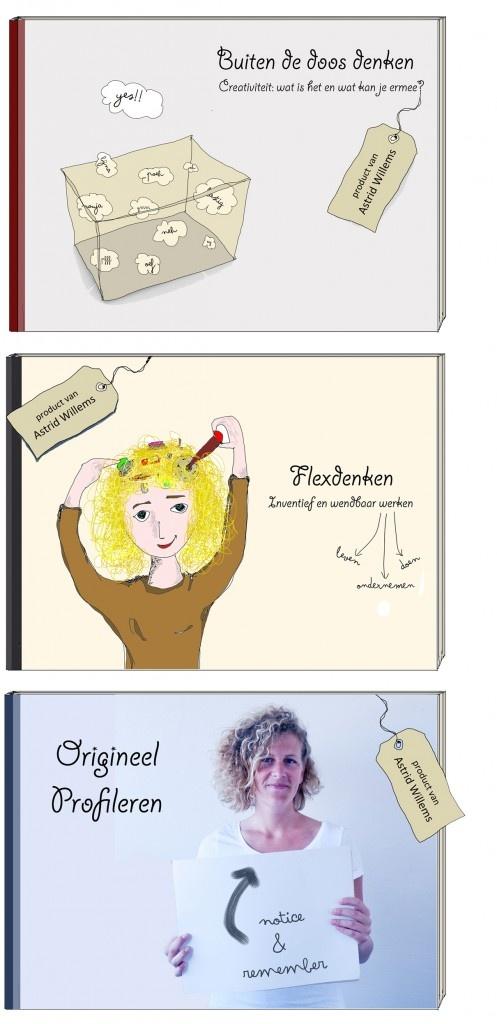 Leest: Download deze gratis e-books | Astrid Willems 1) Orgineel profileren 2) buiten de doos denken en 3) flexdenken