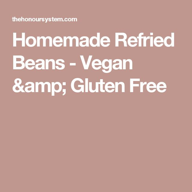 Homemade Refried Beans - Vegan & Gluten Free