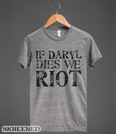 If Daryl Dies We Riot #Skreened #DarylDixon #Claimed The Walking Dead Daryl Dixon T-Shirt