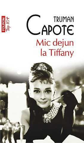 Mic dejun la Tiffany (Top 10+) - Truman Capote