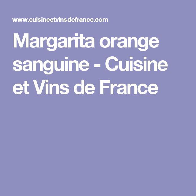 Margarita orange sanguine - Cuisine et Vins de France