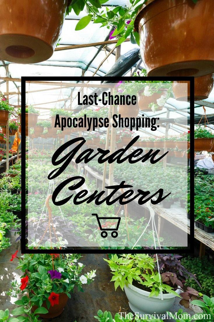 Last Chance Apocalypse Shopping Garden Centers Survival Mom