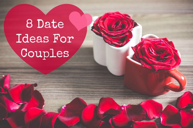 8 Date Ideas For Couples
