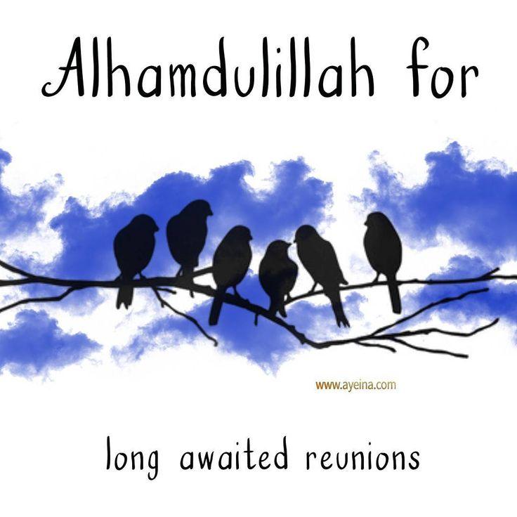 44. Alhamdulillah for long-awaited reunions. #AlhamdulillahForSeries