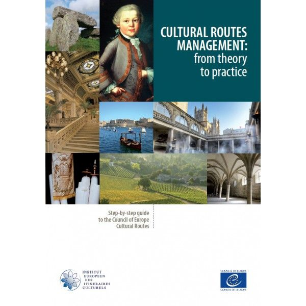 Council of Europe: Cultural Routes management: from theory to practice (2015)