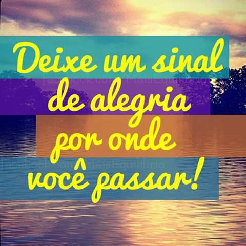 Alegria sempre! #happy #quotes #frases