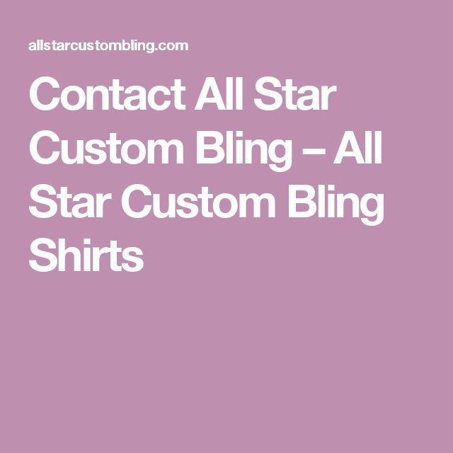 Contact All Star Custom Bling – All Star Custom Bling Shirts