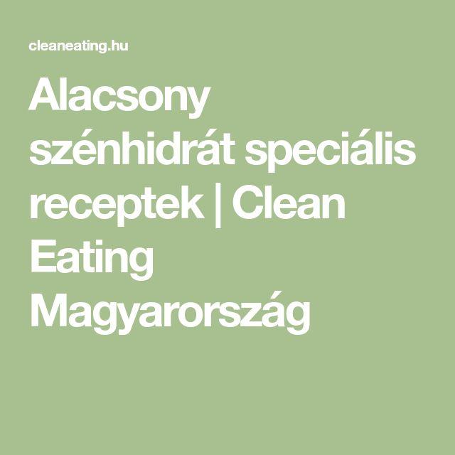 Alacsony szénhidrát speciális receptek | Clean Eating Magyarország
