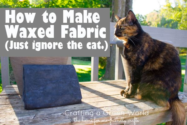 How to Make Waxed Fabric from Any Cotonn Fabric You Want!