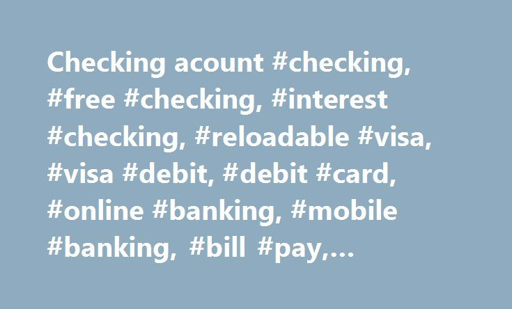 Checking acount #checking, #free #checking, #interest #checking, #reloadable #visa, #visa #debit, #debit #card, #online #banking, #mobile #banking, #bill #pay, #edeposit http://stock.nef2.com/checking-acount-checking-free-checking-interest-checking-reloadable-visa-visa-debit-debit-card-online-banking-mobile-banking-bill-pay-edeposit/  # Related Links Related Links Related Links Related Links Related Links Checking Options. That s what AECU s checking accounts offer. Choose the one that best…