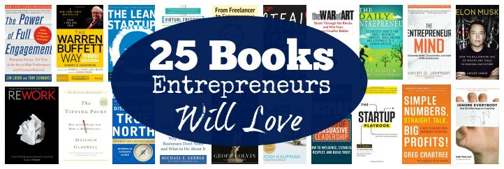 25 books that entrepreneurs will love. Books on business, leadership creativity and more. Malcolm Gladwell, Steven Pressfield, Bill George, Eric Reis, Jason Fried and more.. http://www.developgoodhabits.com/top-entrepreneur-books/