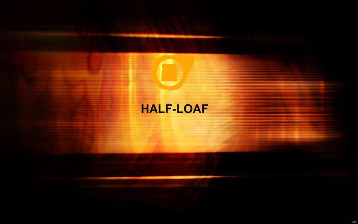 HALF-LOAF