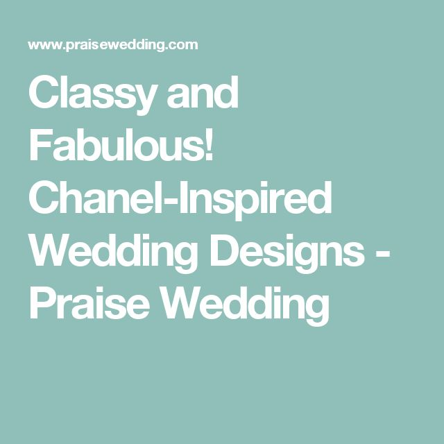 Classy and Fabulous! Chanel-Inspired Wedding Designs - Praise Wedding