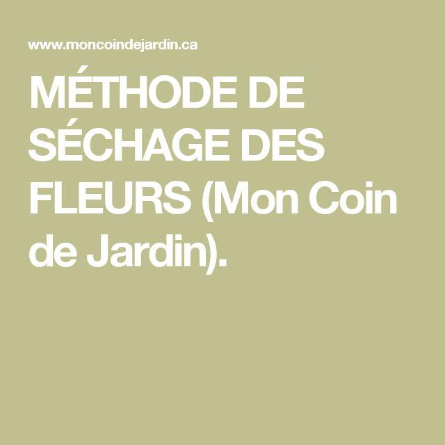 MÉTHODE DE SÉCHAGE DES FLEURS (Mon Coin de Jardin).