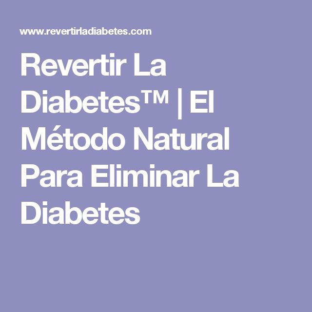 Revertir La Diabetes™   El Método Natural Para Eliminar La Diabetes