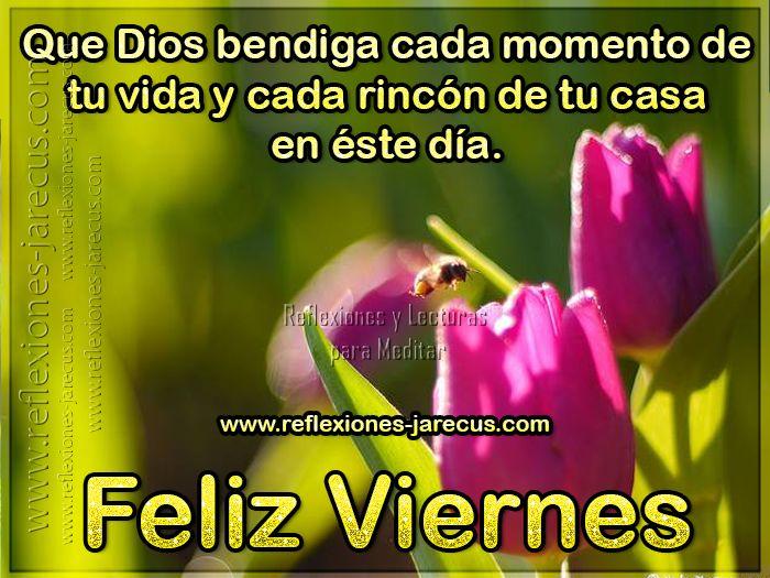 Feliz Viernes Que Dios Bendiga Cada Momento De Tu Vida Feliz