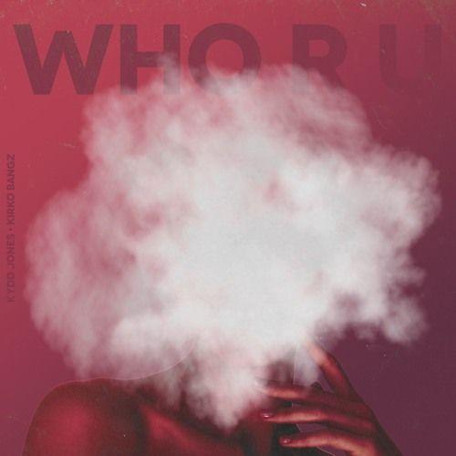 "New Music: Kydd Jones ft Kirko Bangz - ""W R U"""