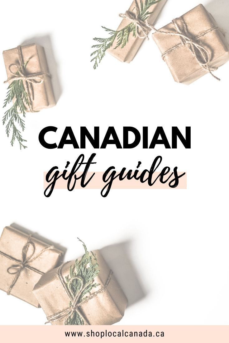 Canadian Gift Guides Shop Local Canada In 2020 Canadian Gifts Gift Guide For Him Gift Guide