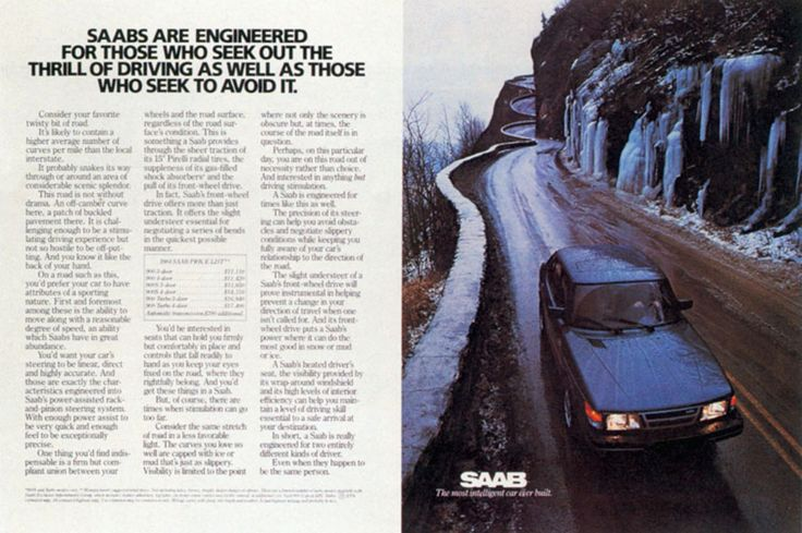 Read more: https://www.luerzersarchive.com/en/magazine/print-detail/saab-17677.html Saab Saabs are engineered for those who seek out the thrill of driving as well as those who seek to avoid it. Tags: Saab,Ron Arnold,Ally & Gargano, Inc., New York,Michael Scardino,Klaus Lucka