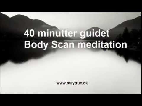 Body Scan - 40 min. guidet Mindfulness meditation - mere nærvær & indre ro - YouTube