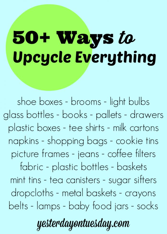 50+ Ways to Upcycle EVERYTHING from light bulbs to jeans to drawers!