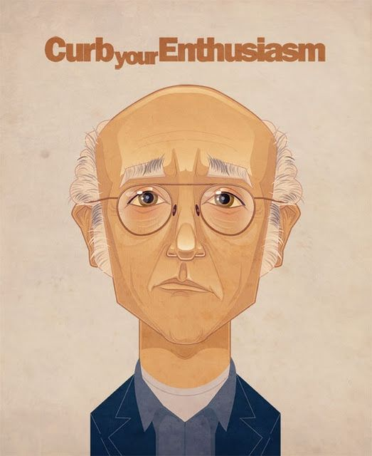 curb your enthusiasm.