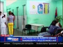 Cuba Se Convierte En El Primer País Del Mundo En Eliminar Transmisión Del VIH Y Sífilis De Madre A Hijo